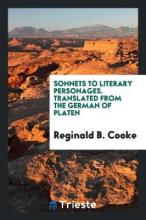 Sonnets to Literary Personages. Translated from the German of Platen
