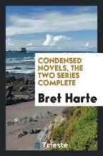 Condensed Novels, the Two Series Complete