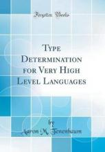 Type Determination for Very High Level Languages (Classic Reprint)