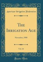 The Irrigation Age, Vol. 24
