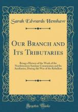 Our Branch and Its Tributaries
