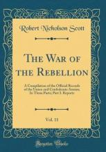 The War of the Rebellion, Vol. 11