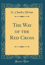 The Way of the Red Cross (Classic Reprint)