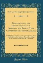 Proceedings of the Twenty-First Annual Session of the Baptist State Convention of North Carolina