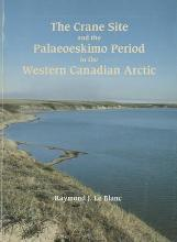 The Crane Site and the Palaeoeskimo Period in the Western Canadian Arctic