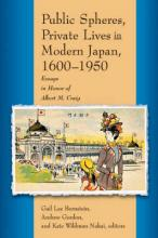 Public Spheres, Private Lives in Modern Japan, 1600-1950