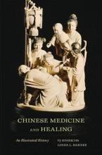 Chinese Medicine and Healing
