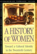 History of Women in the West, Volume V: Toward a Cultural Identity in the Twentieth Century