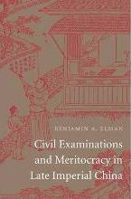 Civil Examinations and Meritocracy in Late Imperial China