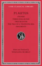 Stichus. Three-Dollar Day. Truculentus. The Tale of a Traveling-Bag. Fragments