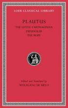 The Little Carthaginian. Pseudolus. The Rope: Volume IV