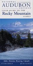 National Audubon Society Field Guide to the Rocky Mountain States