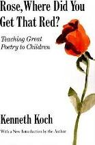 Rose, Where Did You Get That Red? Teaching Great Poetry to Children.