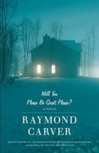 what we talk about when we talk about love raymond carver  will you please be quiet please