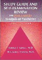 """Study Guide and Self-examination Review for Kaplan and Sadock's """"Synopsis of Psychiatry"""""""