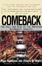 Comeback: the Rise and Fall of the American Automobile Industry
