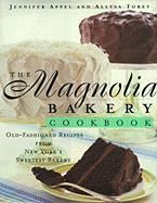 The Magnolia Bakery Cookbook: Old Fasioned Recipes from New York's Sweetest Bakery