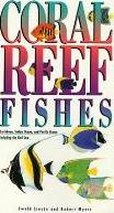 Coral Reef Fishes: Caribbean, Indian Ocean and Pacific Ocean, Including the Red Sea