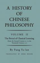 A A History of Chinese Philosophy: History of Chinese Philosophy, Volume 2 Period of Classical Learning from the Second Century B.C. to the Twentieth Century A.D v. 2