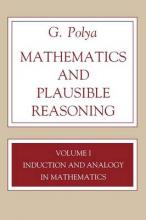 Mathematics and Plausible Reasoning, Volume 1