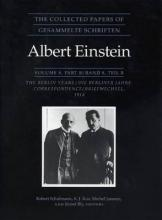 The The Collected Papers of Albert Einstein: The Collected Papers of Albert Einstein, Volume 8 Berlin Years, Correspondence, 1914-1918 v. 8