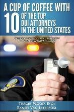 A Cup of Coffee with 10 of the Top DUI Attorneys in the United States