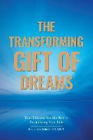 The Transforming Gift of Dreams