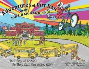 Adventures of Dirt Dan and the Dirt Dan Gang