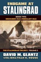 Endgame at Stalingrad: The Stalingrad Trilogy: Volume 3