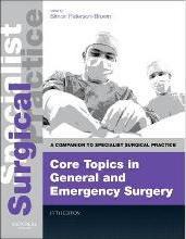 Core Topics in General & Emergency Surgery - Print and E-Book