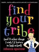Find Your Tribe (and 9 Other Things I Wish I'd Known in High School)