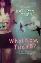 What Now, Tilda B?A novel about finding yourself, your friends and your future.