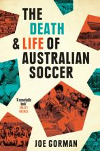 The Death and Life of Australian Soccer