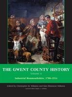 Gwent County History: Industrial Monmouthshire, 1780 - 1914 v. 4