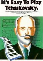 It's Easy to Play Tchaikovsky
