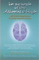 In Search of the Ultimate High