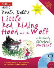 A & C Black Musicals: Roald Dahl's Little Red Riding Hood and the Wolf: A Howling Hilarious Musical