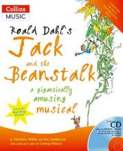 A & C Black Musicals: Roald Dahl's Jack and the Beanstalk: A Gigantically Amusing Musical