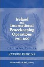 Ireland and International Peacekeeping Operations 1960 - 2000