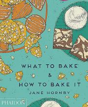 What to Bake and How to Bake it