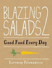 Blazing Salads 2 Good Food Every Day