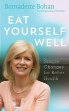 Eat Yourself Well : Simple Changes for Better Health