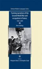 Framing Narratives of the Second World War and Occupation in France, 1939-2009