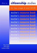 Citizenship Studies for Key Stage 4 and GCSE Teacher's Resource Book