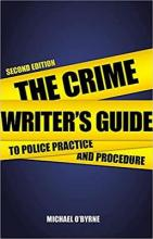 The Crime Writer's Guide to Police Practice and Procedure