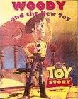 Toy Story: Woody and the New Toy