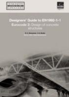 Designers' Guide to EN 1992-1-1 Eurocode 2: Design of Concrete Structures (Common Rules for Buildings and Civil Engineering Structures.): Designers' Guide to EN 1992-1-1 Eurocode 2: Design of Concrete Structures (common rules for buildings and civil engineering structures.) Design of Concrete Structures Eurocode 2