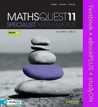 Maths Quest 11 Specialist Mathematics VCE Units 1 and 2 & eBookPLUS + StudyOn VCE Specialist Mathematics Units 1 and 2