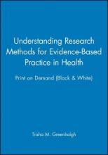 Understanding Research Methods for Evidence-based Practice in Health 1E Print on Demand (Black & White)