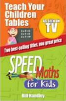 Speed Maths for Kids/Teach Your Children Tables Special Bind-Up Edition
